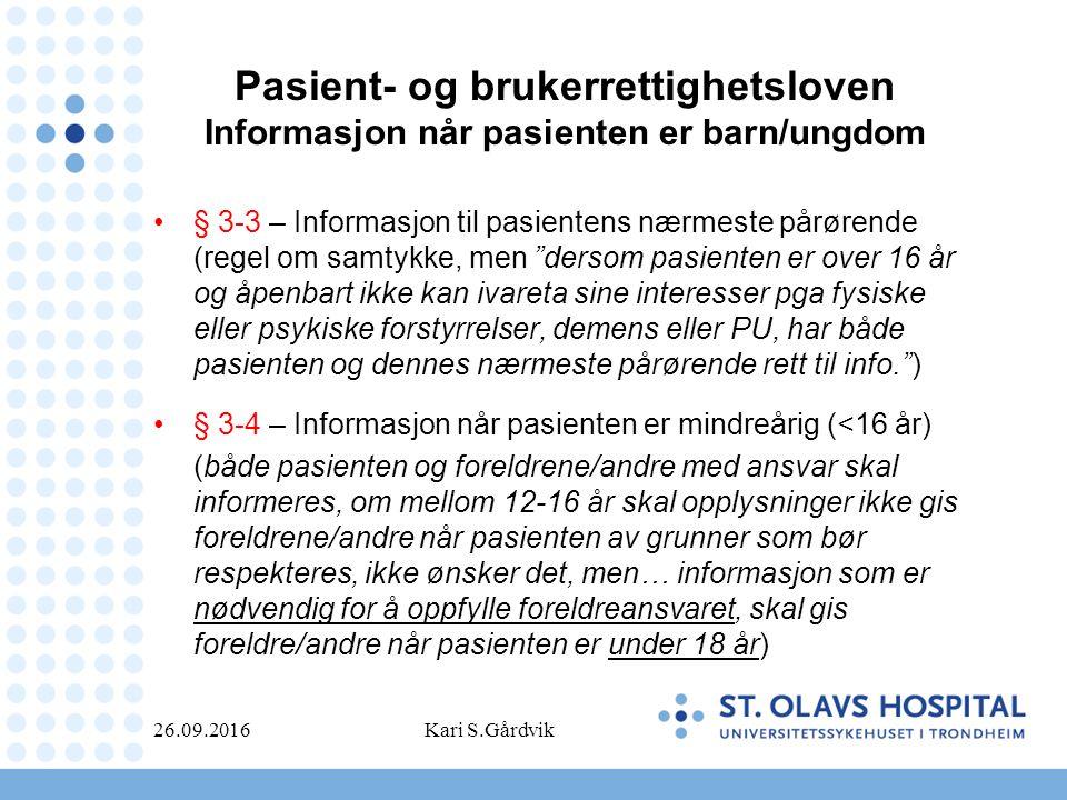 Pasient- og brukerrettighetsloven Informasjon når pasienten er barn/ungdom § 3-3 – Informasjon til pasientens nærmeste pårørende (regel om samtykke, m