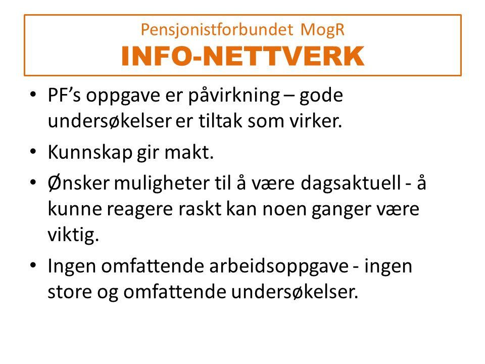 Pensjonistforbundet MogR INFO-NETTVERK KONTAKTPERSONEN Må kunne motta og rapportere elektronisk (billig og raskt for forbundet).