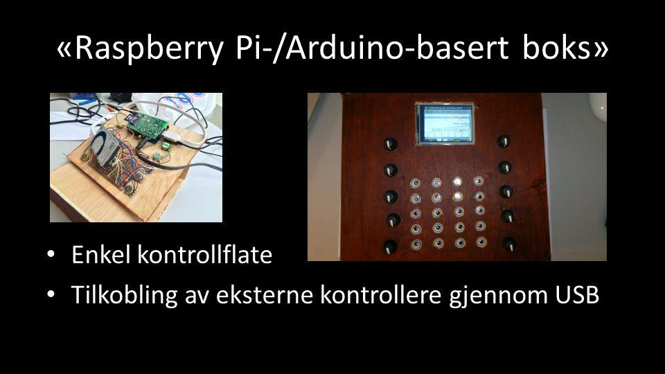 «Raspberry Pi-/Arduino-basert boks» Enkel kontrollflate Tilkobling av eksterne kontrollere gjennom USB