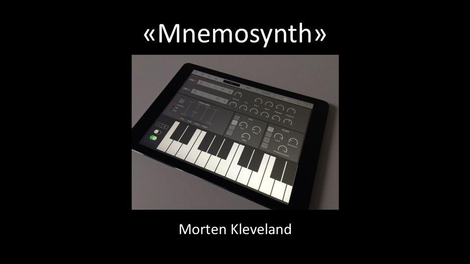 «Mnemosynth» Morten Kleveland
