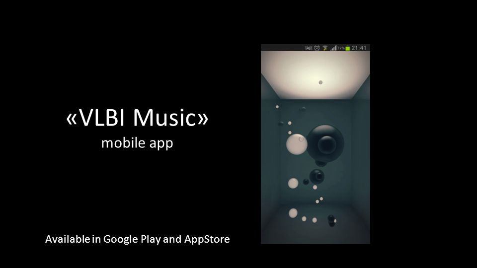 «VLBI Music» mobile app Available in Google Play and AppStore