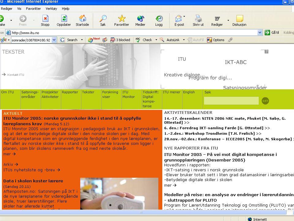 """ITU Monitor 2005 2005 """"På vei mot digital kompetanse i grunnopplæringen"""" Forskings- og kompetanse- nettverk for IT i utdanninga (ITU)(ITU)"""