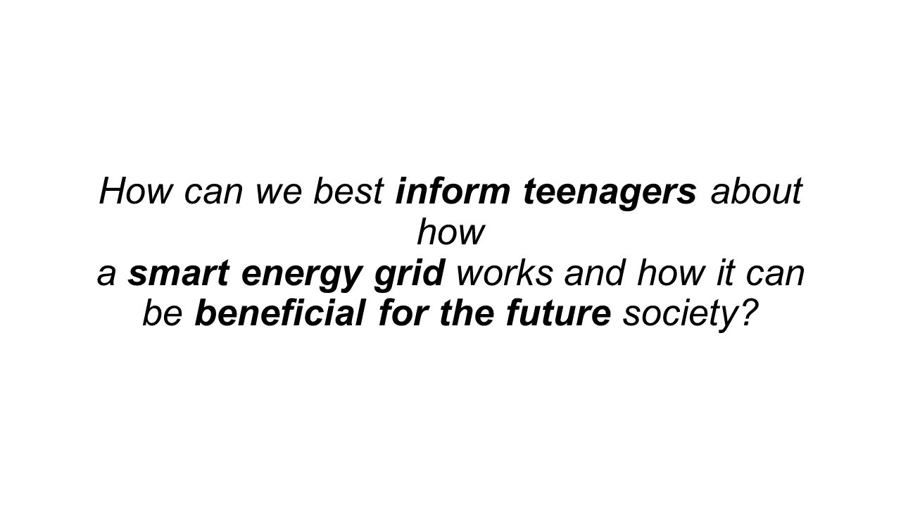 How can we best inform teenagers about how a smart energy grid works and how it can be beneficial for the future society
