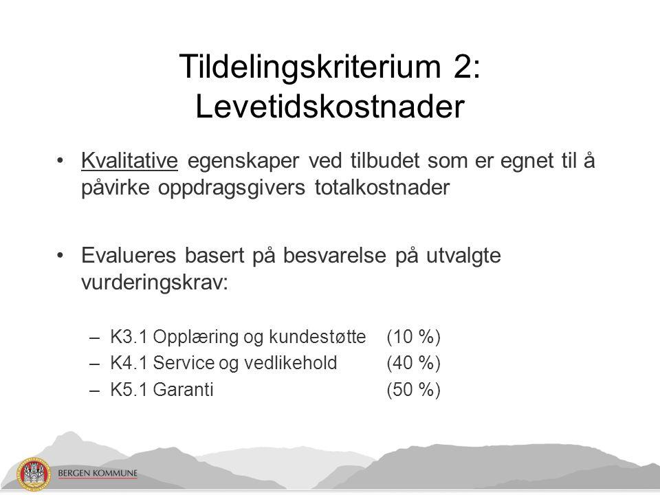 Tildelingskriterium 2: Levetidskostnader Kvalitative egenskaper ved tilbudet som er egnet til å påvirke oppdragsgivers totalkostnader Evalueres basert på besvarelse på utvalgte vurderingskrav: –K3.1 Opplæring og kundestøtte(10 %) –K4.1 Service og vedlikehold(40 %) –K5.1 Garanti(50 %)