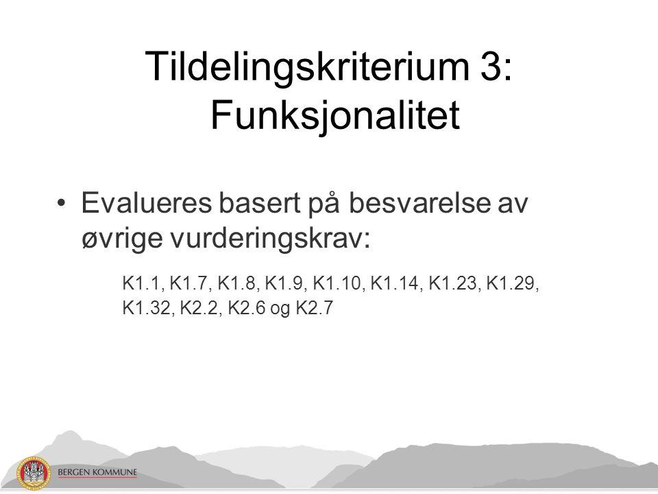 Tildelingskriterium 3: Funksjonalitet Evalueres basert på besvarelse av øvrige vurderingskrav: K1.1, K1.7, K1.8, K1.9, K1.10, K1.14, K1.23, K1.29, K1.32, K2.2, K2.6 og K2.7