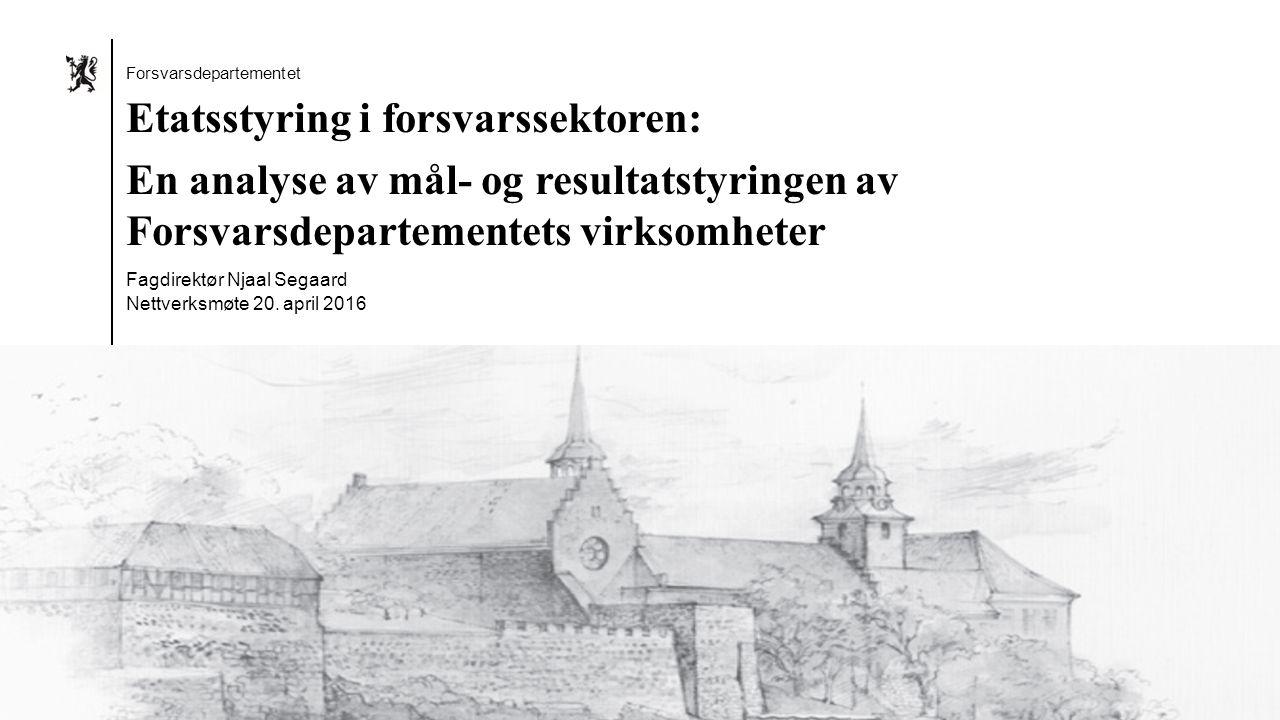 Forsvarsdepartementet Norsk mal: Startside Alternativ 2 Forsvarsdepartementet Etatsstyring i forsvarssektoren: En analyse av mål- og resultatstyringen