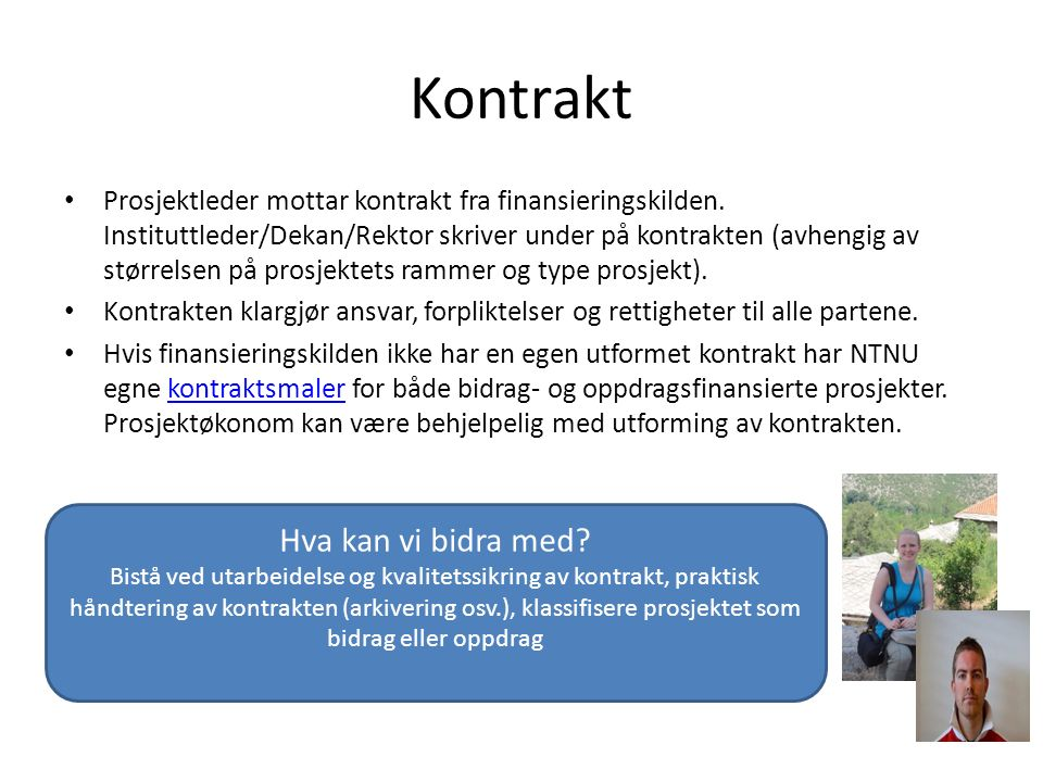 Kontrakt Prosjektleder mottar kontrakt fra finansieringskilden.