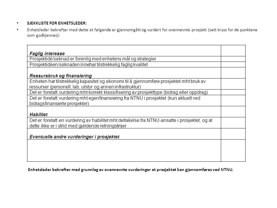 SJEKKLISTE FOR ENHETSLEDER: Enhetsleder bekrefter med dette at følgende er gjennomgått og vurdert for ovennevnte prosjekt (sett kryss for de punktene