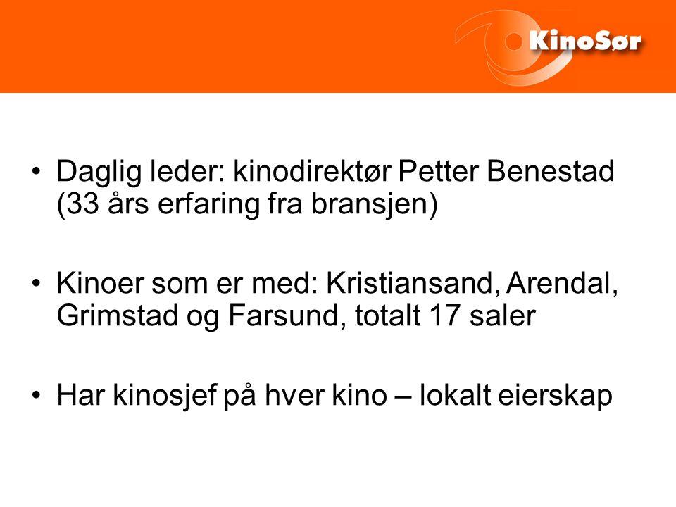 Daglig leder: kinodirektør Petter Benestad (33 års erfaring fra bransjen) Kinoer som er med: Kristiansand, Arendal, Grimstad og Farsund, totalt 17 saler Har kinosjef på hver kino – lokalt eierskap