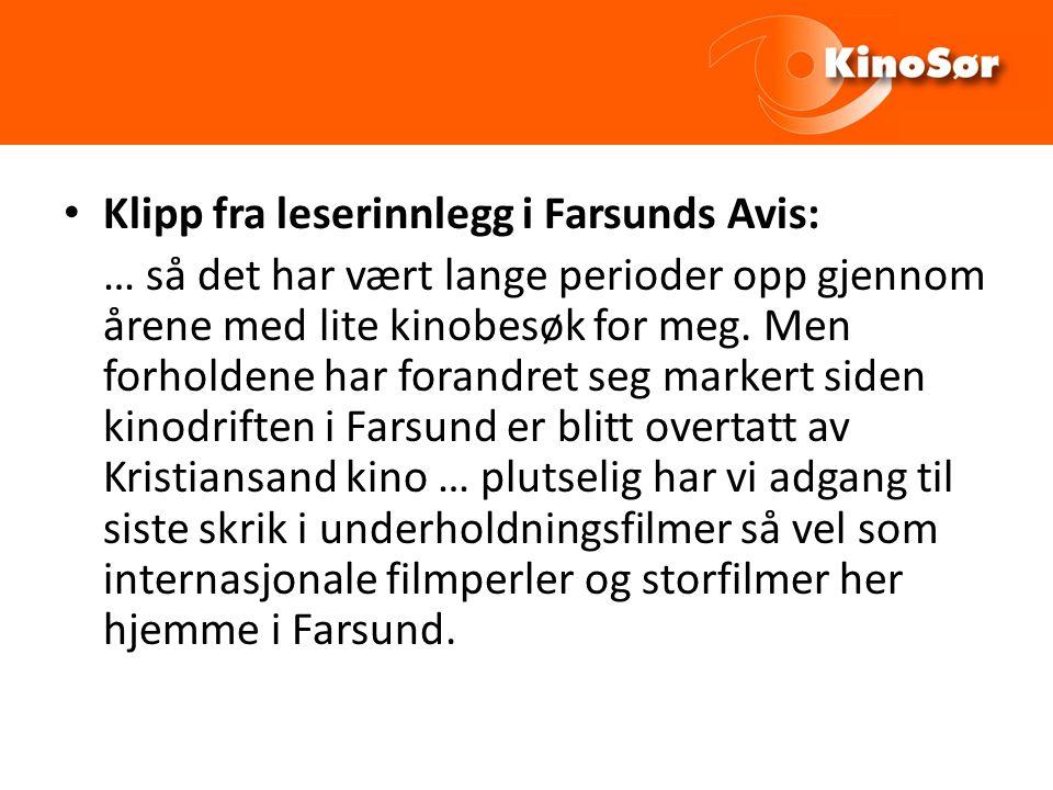 Klipp fra leserinnlegg i Farsunds Avis: … så det har vært lange perioder opp gjennom årene med lite kinobesøk for meg.