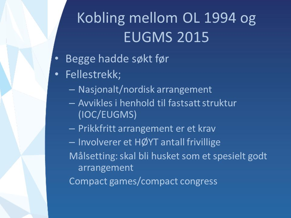 Vi gleder oss Det er Norge som skal arrangere kongressen i 2015 Vi skal gjøre kongressen til noe spesielt