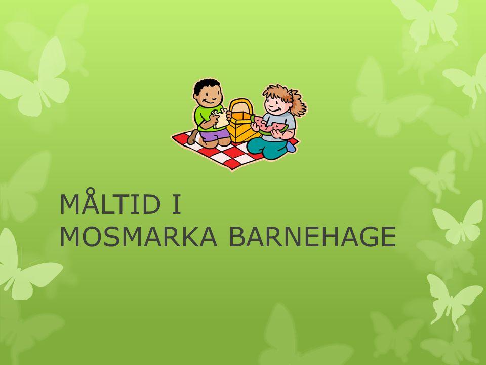 MÅLTID I MOSMARKA BARNEHAGE