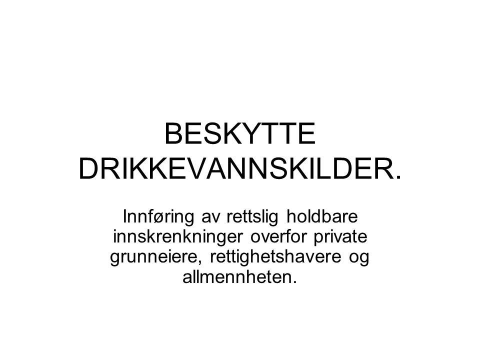 BESKYTTE DRIKKEVANNSKILDER.