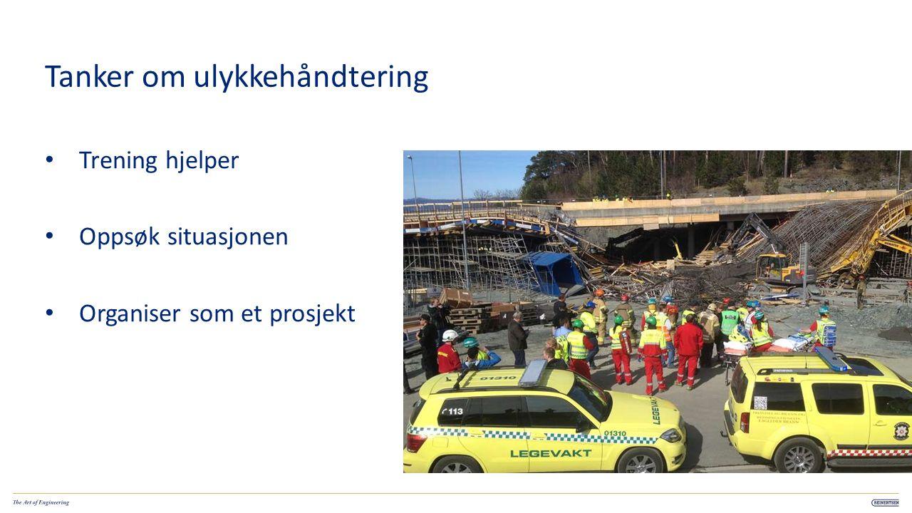 Tanker om ulykkehåndtering 11 Trening hjelper Oppsøk situasjonen Organiser som et prosjekt