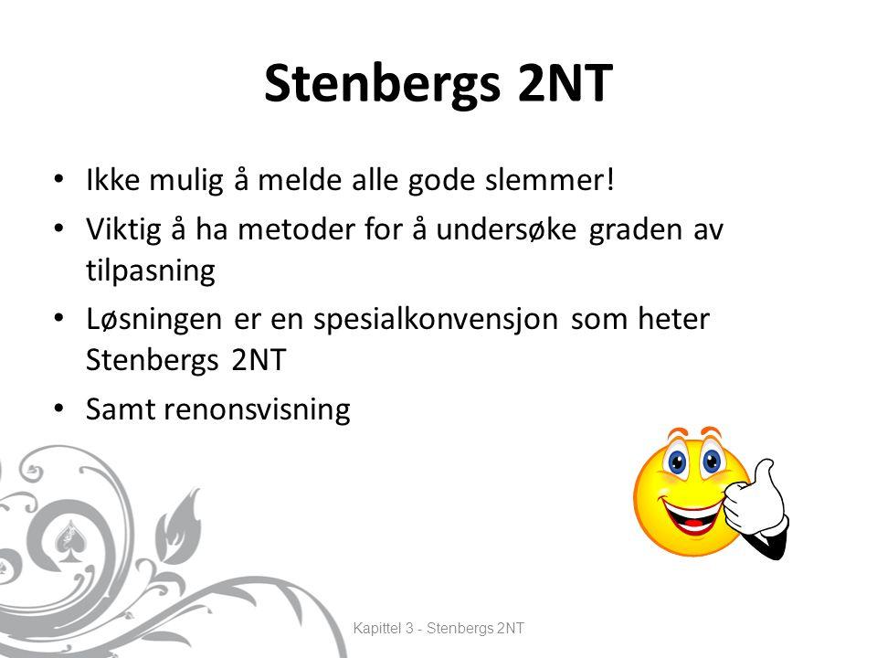Stenbergs 2NT Ikke mulig å melde alle gode slemmer.
