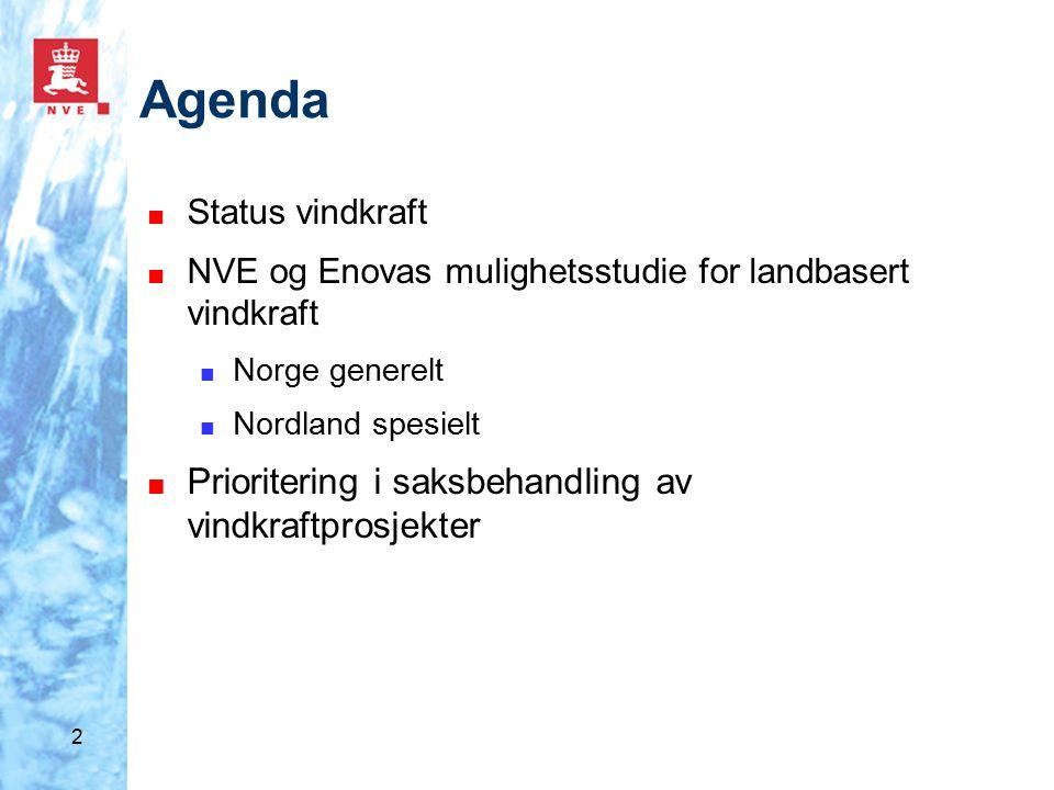 2 Agenda ■ Status vindkraft ■ NVE og Enovas mulighetsstudie for landbasert vindkraft ■ Norge generelt ■ Nordland spesielt ■ Prioritering i saksbehandling av vindkraftprosjekter