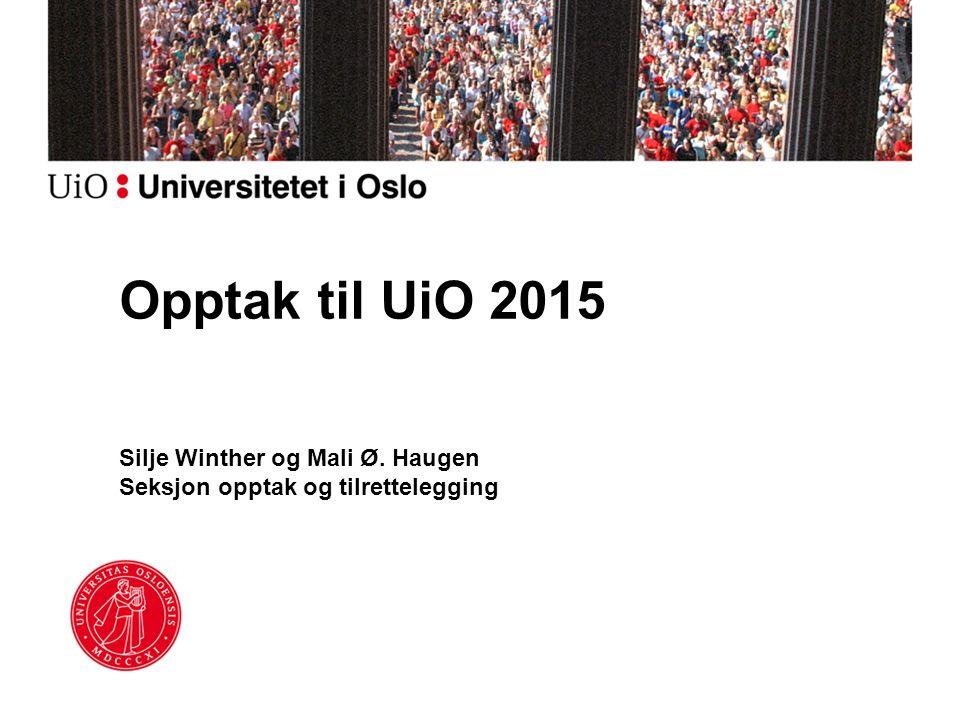 Silje Winther og Mali Ø. Haugen Seksjon opptak og tilrettelegging Opptak til UiO 2015