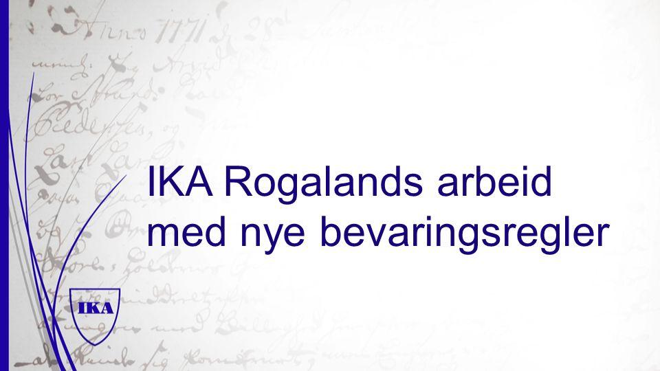 Veien videre  Delt inn i arbeidsgrupper  Mer eposter sendt  IKA Rogaland har satt av 0,5 årsverk til arbeidet i år og neste år.