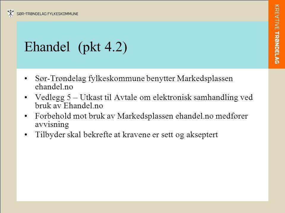 Ehandel (pkt 4.2) Sør-Trøndelag fylkeskommune benytter Markedsplassen ehandel.no Vedlegg 5 – Utkast til Avtale om elektronisk samhandling ved bruk av