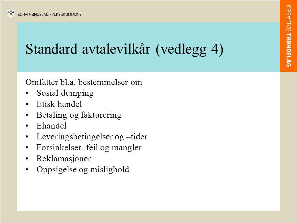 Standard avtalevilkår (vedlegg 4) Omfatter bl.a.