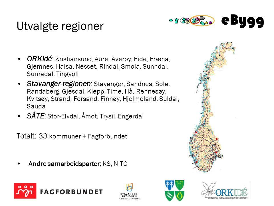 eBygg Utvalgte regioner ORKidé: Kristiansund, Aure, Averøy, Eide, Fræna, Gjemnes, Halsa, Nesset, Rindal, Smøla, Sunndal, Surnadal, Tingvoll Stavanger-regionen: Stavanger, Sandnes, Sola, Randaberg, Gjesdal, Klepp, Time, Hå, Rennesøy, Kvitsøy, Strand, Forsand, Finnøy, Hjelmeland, Suldal, Sauda SÅTE: Stor-Elvdal, Åmot, Trysil, Engerdal Totalt: 33 kommuner + Fagforbundet Andre samarbeidsparter; KS, NITO