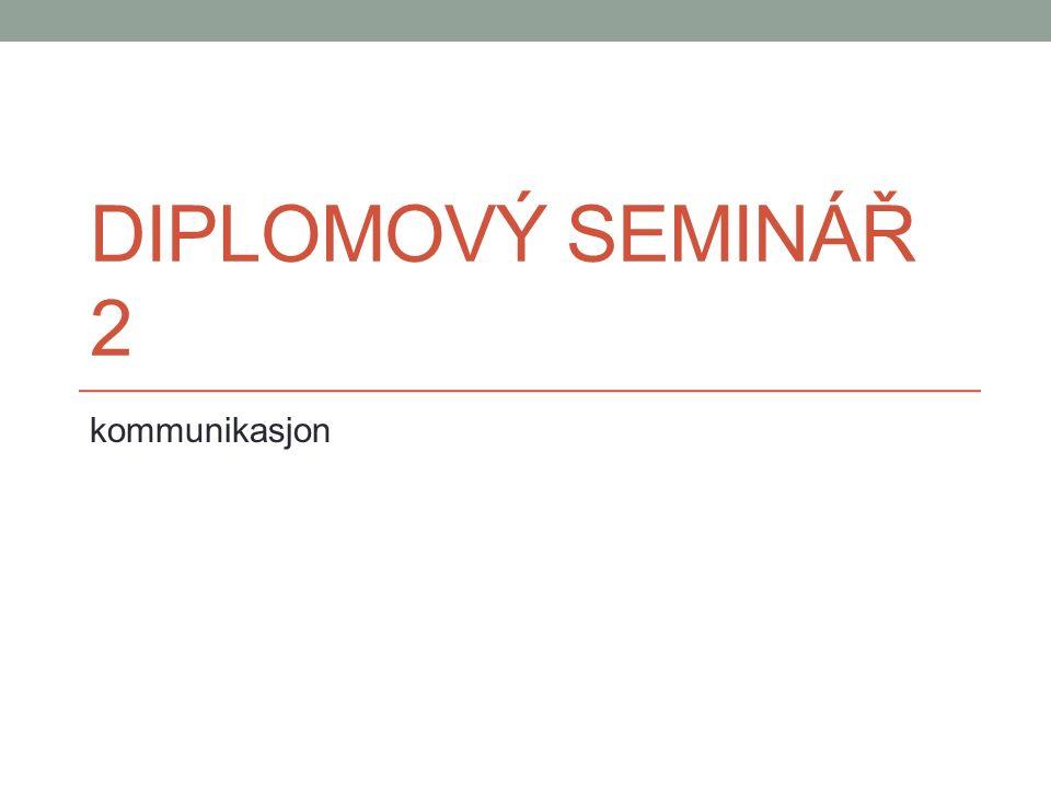 DIPLOMOVÝ SEMINÁŘ 2 kommunikasjon