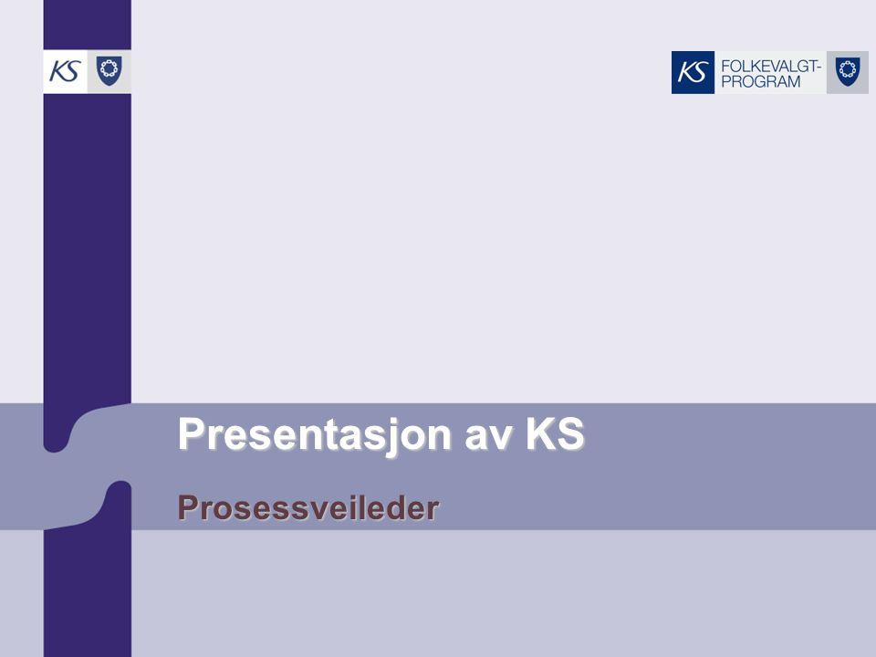 Presentasjon av KS Prosessveileder