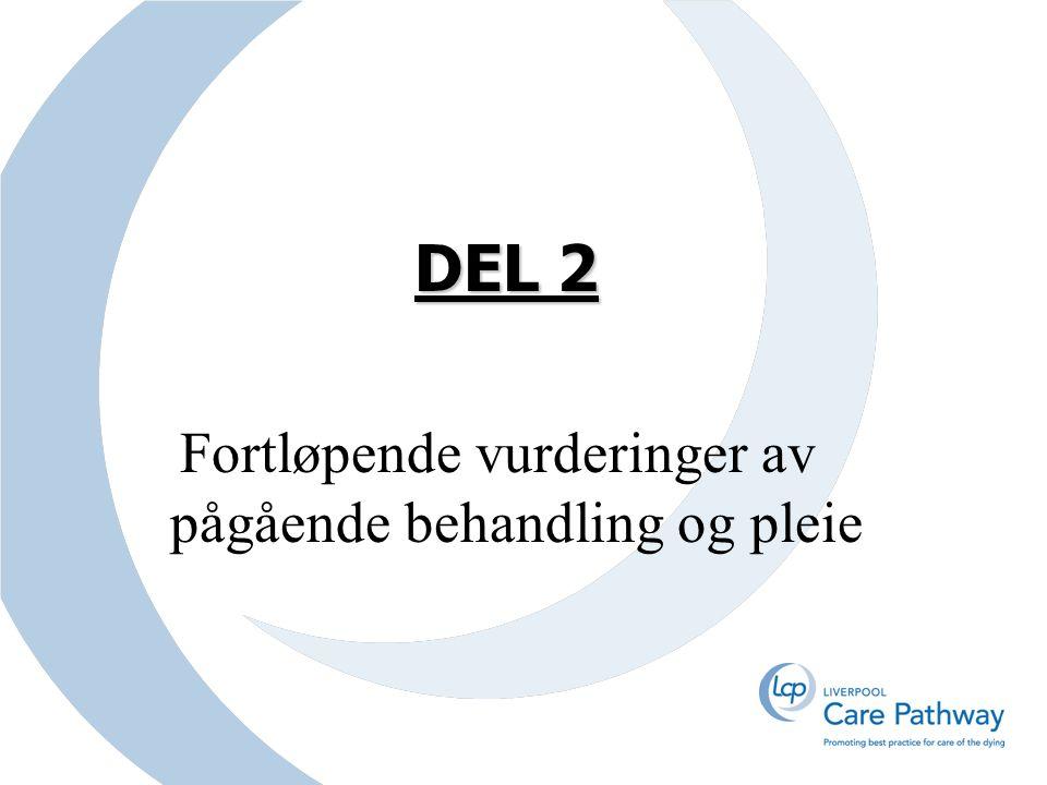 DEL 2 Fortløpende vurderinger av pågående behandling og pleie