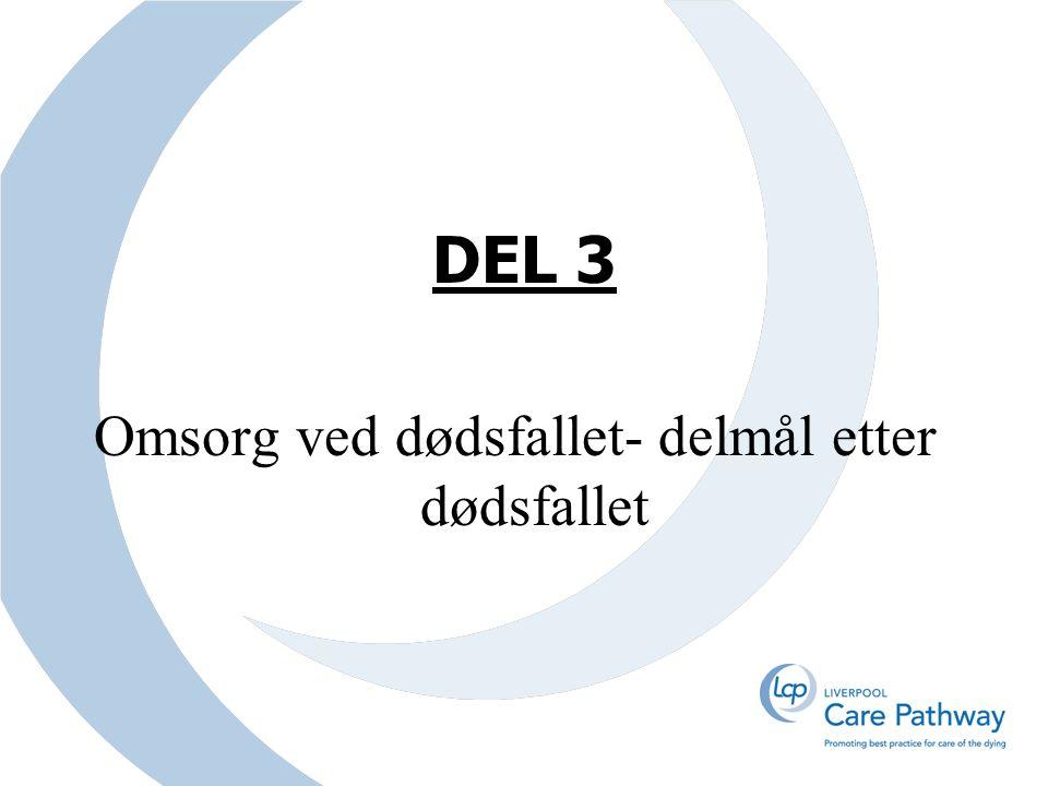 DEL 3 Omsorg ved dødsfallet- delmål etter dødsfallet
