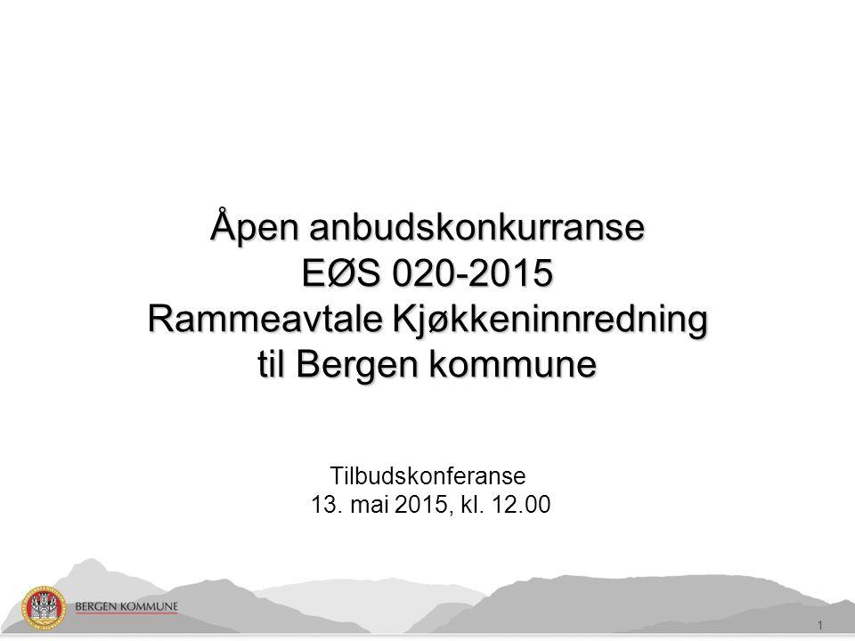 Åpen anbudskonkurranse EØS 020-2015 Rammeavtale Kjøkkeninnredning til Bergen kommune Tilbudskonferanse 13.