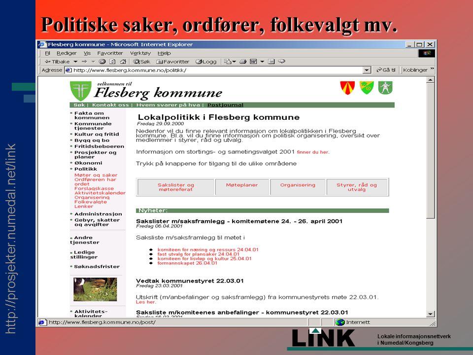 http://prosjekter.numedal.net/link LINK Lokale informasjonsnettverk i Numedal/Kongsberg Politiske saker, ordfører, folkevalgt mv.