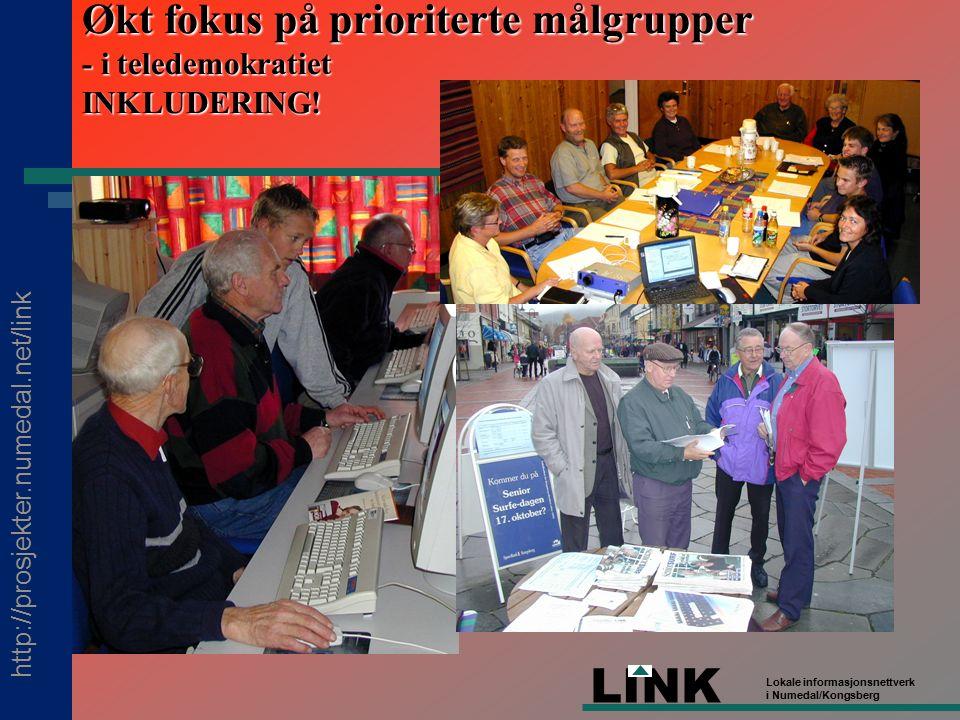 http://prosjekter.numedal.net/link LINK Lokale informasjonsnettverk i Numedal/Kongsberg Økt fokus på prioriterte målgrupper - i teledemokratiet INKLUDERING!