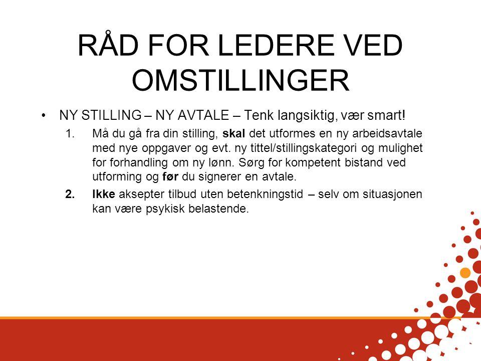 RÅD FOR LEDERE VED OMSTILLINGER NY STILLING – NY AVTALE – Tenk langsiktig, vær smart.