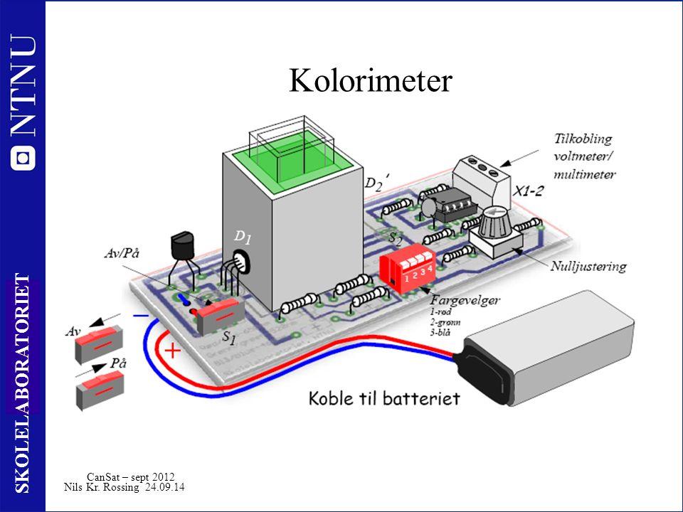 21 SKOLELABORATORIET Nils Kr. Rossing 24.09.14 Kolorimeter CanSat – sept 2012