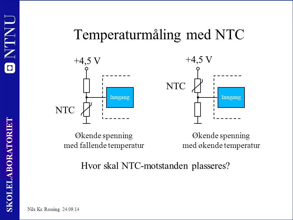7 SKOLELABORATORIET Nils Kr. Rossing 24.09.14 Temperaturmåling med NTC Økende spenning med fallende temperatur +4,5 V Inngang Økende spenning med øken