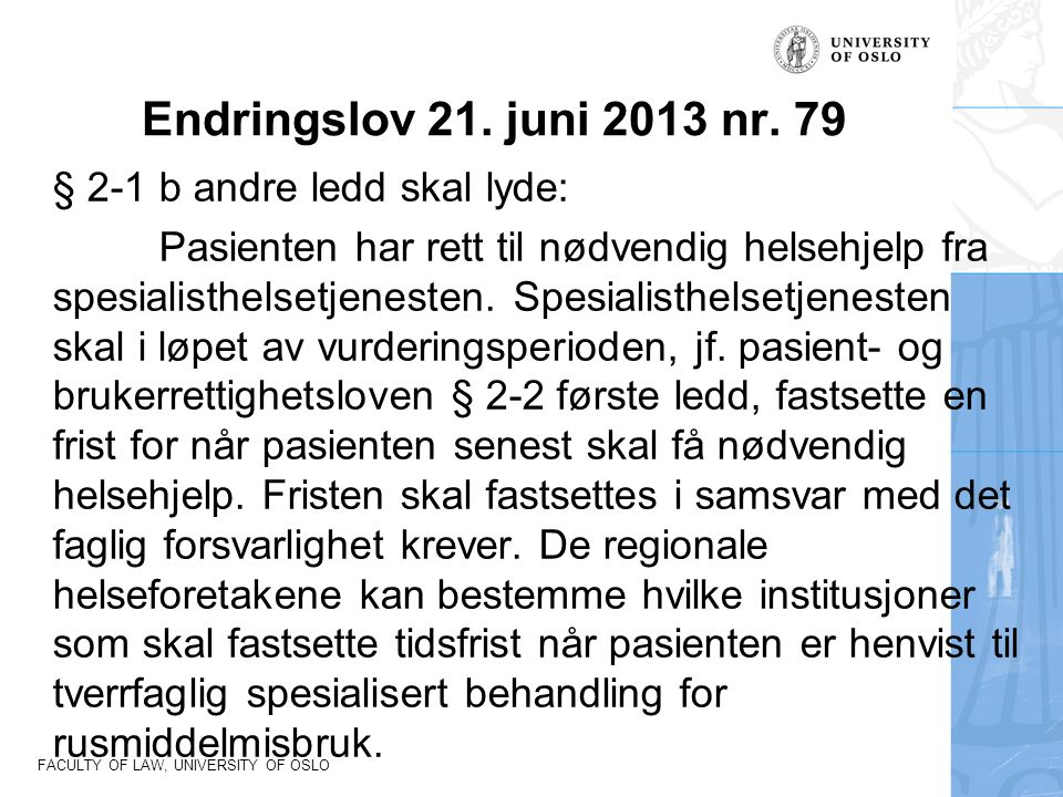 FACULTY OF LAW, UNIVERSITY OF OSLO Endringslov 21.