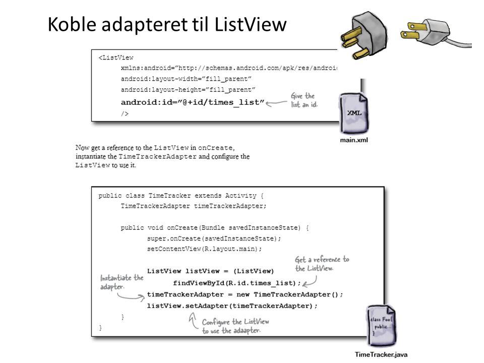 Koble adapteret til ListView