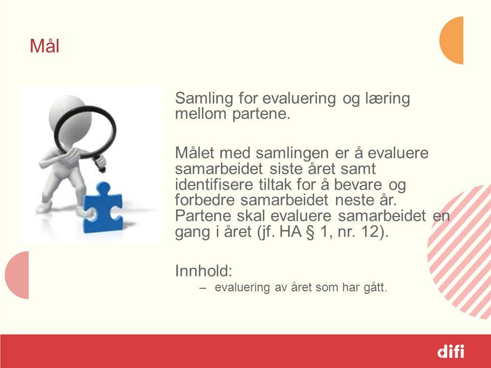 Mål Samling for evaluering og læring mellom partene.