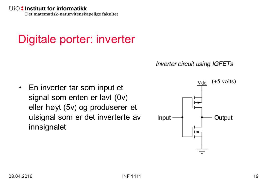 Digitale porter: inverter En inverter tar som input et signal som enten er lavt (0v) eller høyt (5v) og produserer et utsignal som er det inverterte av innsignalet 08.04.2016INF 141119