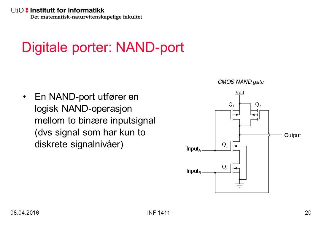 Digitale porter: NAND-port En NAND-port utfører en logisk NAND-operasjon mellom to binære inputsignal (dvs signal som har kun to diskrete signalnivåer) 08.04.2016INF 141120