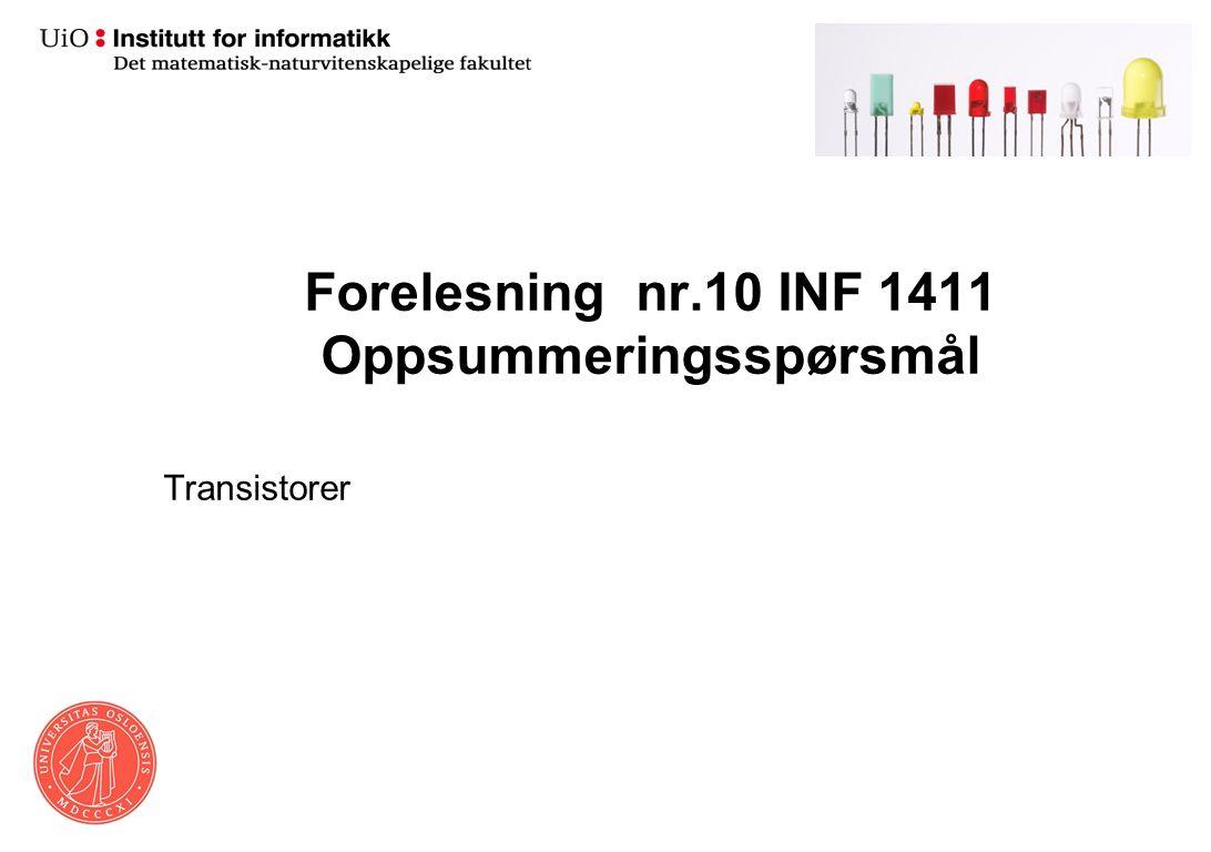 Forelesning nr.10 INF 1411 Oppsummeringsspørsmål Transistorer