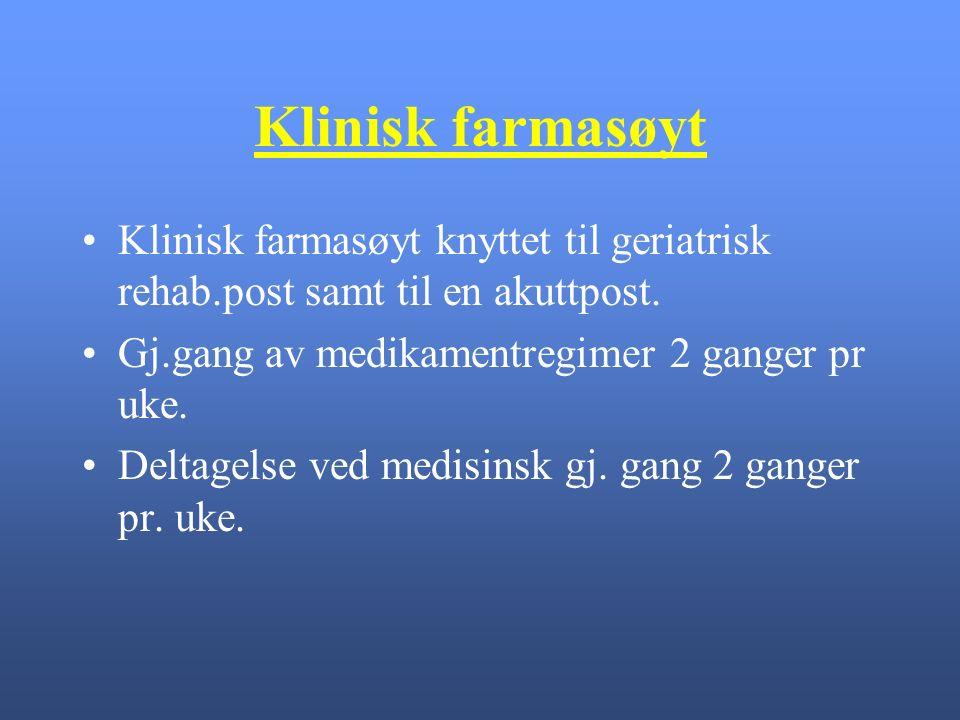 Klinisk farmasøyt Klinisk farmasøyt knyttet til geriatrisk rehab.post samt til en akuttpost.