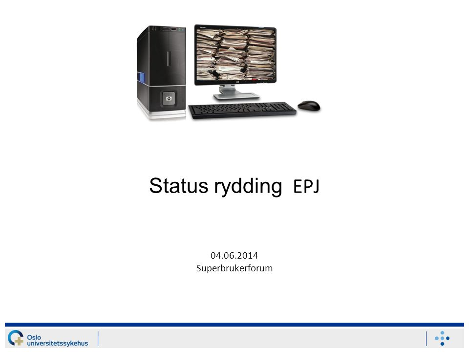 Status rydding EPJ 04.06.2014 Superbrukerforum