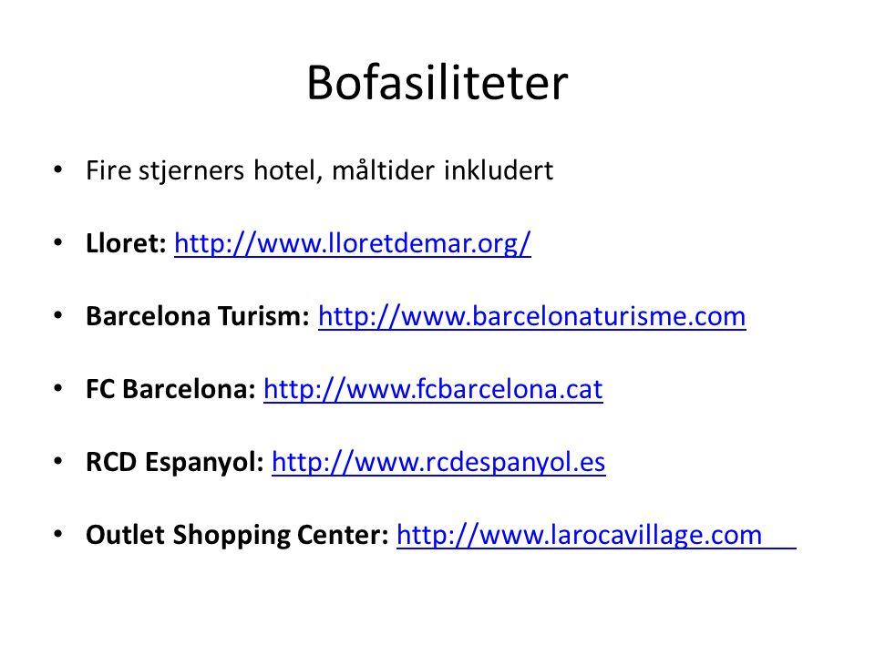 Bofasiliteter Fire stjerners hotel, måltider inkludert Lloret: http://www.lloretdemar.org/http://www.lloretdemar.org/ Barcelona Turism: http://www.barcelonaturisme.comhttp://www.barcelonaturisme.com FC Barcelona: http://www.fcbarcelona.cathttp://www.fcbarcelona.cat RCD Espanyol: http://www.rcdespanyol.eshttp://www.rcdespanyol.es Outlet Shopping Center: http://www.larocavillage.comhttp://www.larocavillage.com