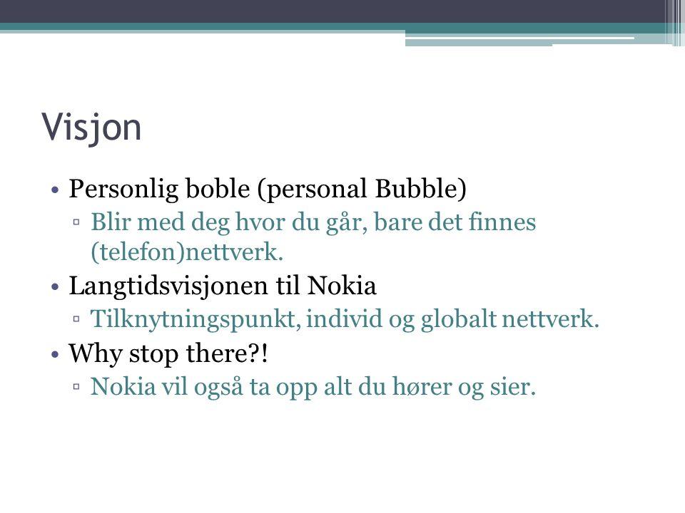 Visjon Personlig boble (personal Bubble) ▫Blir med deg hvor du går, bare det finnes (telefon)nettverk.