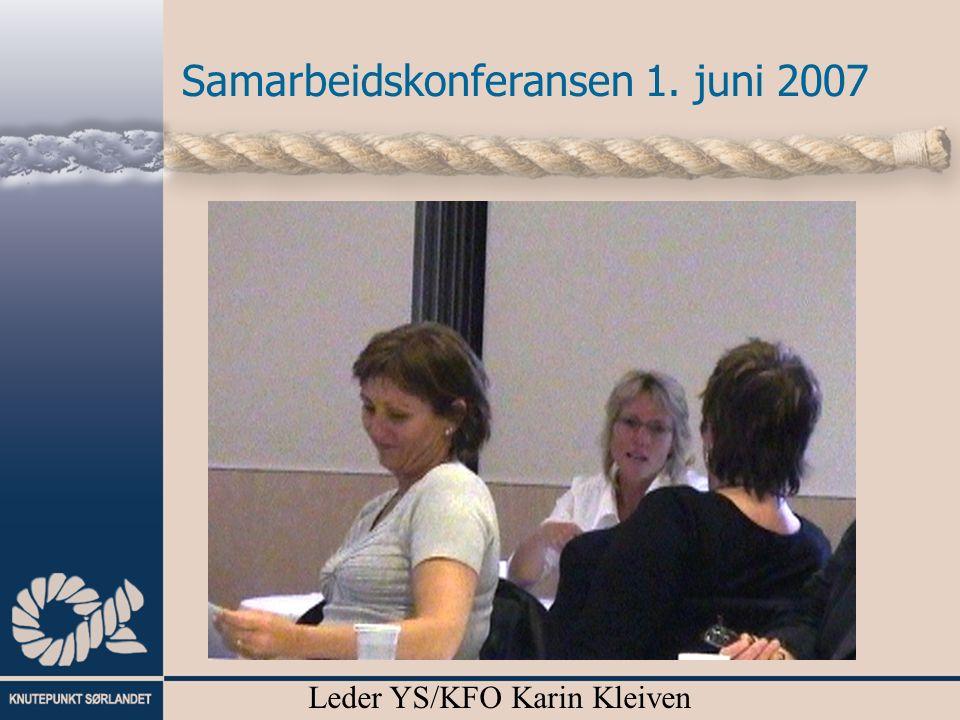 Samarbeidskonferansen 1. juni 2007 Leder YS/KFO Karin Kleiven