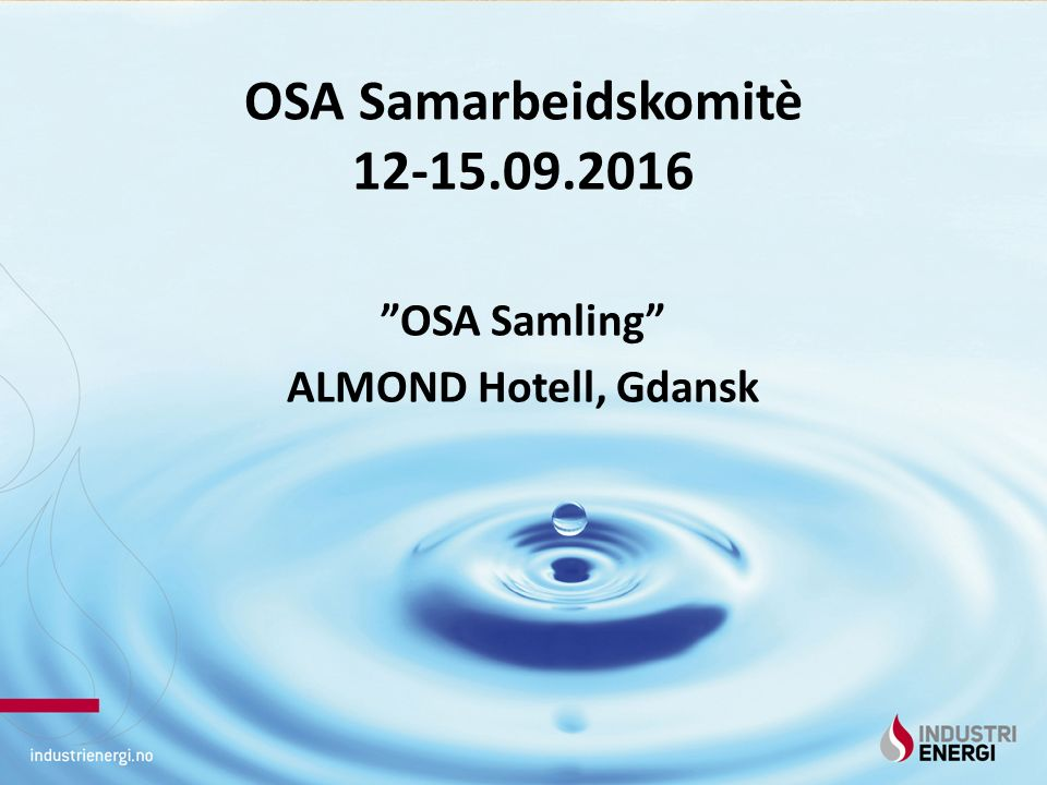 "OSA Samarbeidskomitè 12-15.09.2016 ""OSA Samling"" ALMOND Hotell, Gdansk"