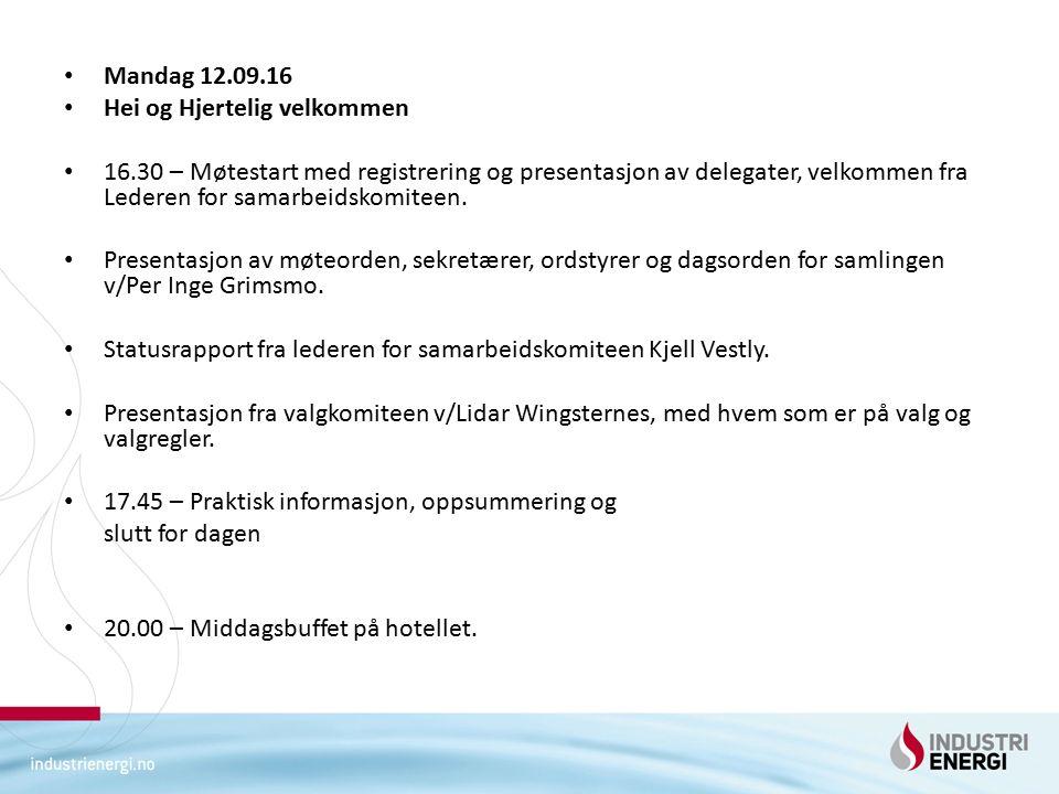 Mandag 12.09.16 Hei og Hjertelig velkommen 16.30 – Møtestart med registrering og presentasjon av delegater, velkommen fra Lederen for samarbeidskomite