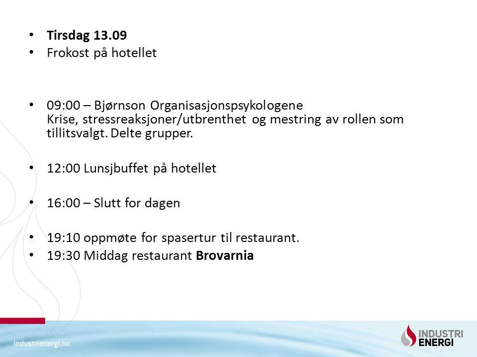 Tirsdag 13.09 Frokost på hotellet 09:00 – Bjørnson Organisasjonspsykologene Krise, stressreaksjoner/utbrenthet og mestring av rollen som tillitsvalgt.
