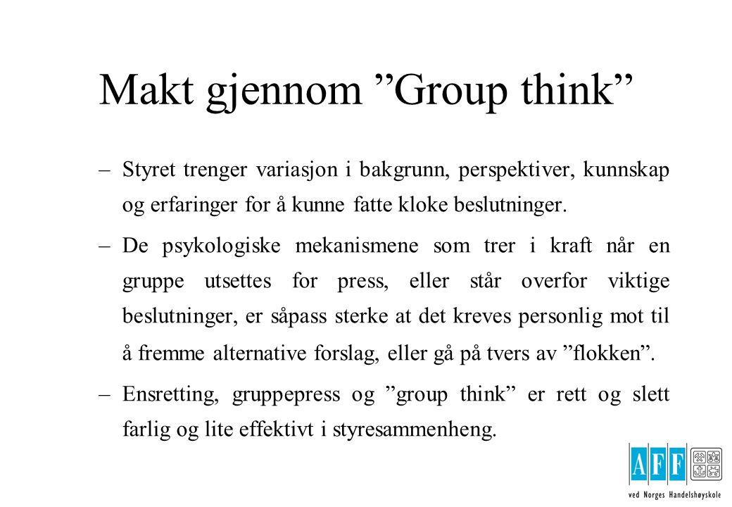 Makt gjennom Group think –Styret trenger variasjon i bakgrunn, perspektiver, kunnskap og erfaringer for å kunne fatte kloke beslutninger.